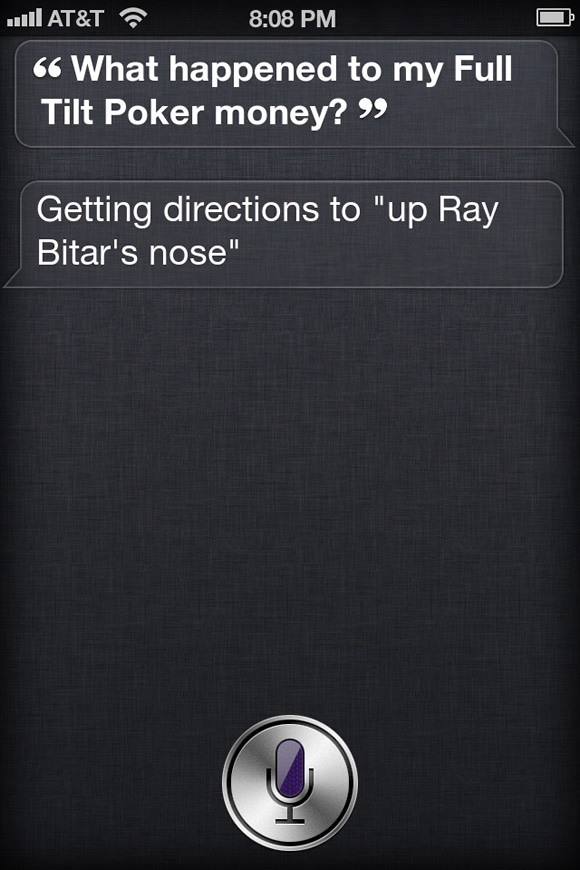 Siri, Where is my Full Tilt money?